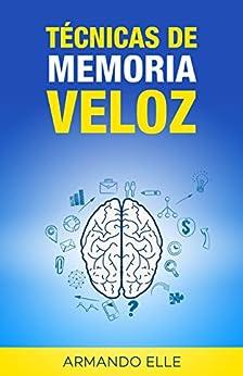 Técnicas de Memoria Veloz (Memorización nº 1) de [Elle, Armando]