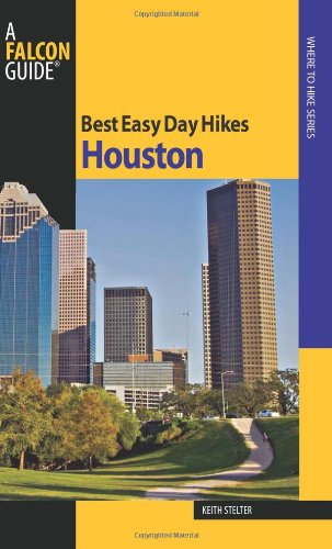Best Easy Day Hikes Houston (Best Easy Day Hikes Series)