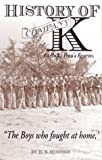 History of Company K 1st (Inft,) Penn'a Reserves the Boys Who Fought at Home, Minnigh, H. N., 1577470400