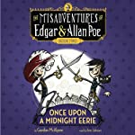 Once Upon a Midnight Eerie: The Misadventures of Edgar & Allan Poe, Book 2 | Gordon McAlpine