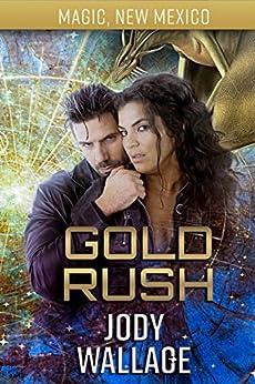 Gold Rush: Dragons of Tarakona (Magic, New Mexico Book 38) by [Wallace, Jody]