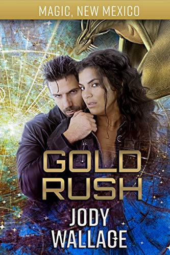 Gold Rush: Dragons of Tarakona (Magic, New Mexico Book 38)