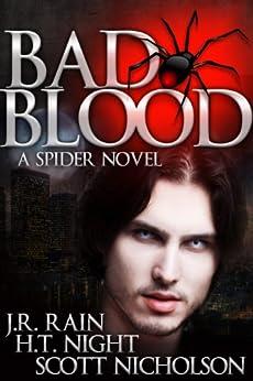 Bad Blood: A Vampire Thriller (The Spider Trilogy Book 1) by [Rain, J.R., Nicholson, Scott, Night, H.T.]