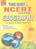 THE GIST OF NCERT (GEOGRAPHY) (THE GIST OF NCERT)