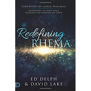Redefining Rhema: Responding to God's Voice, Releasing His Purposes on Earth