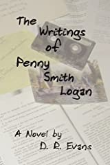 The Writings of Penny Smith Logan by Evans, D. R. (2009) Paperback Paperback