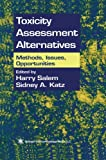 Toxicity Assessment Alternatives : Methods, Issues, Opportunities, , 147576863X