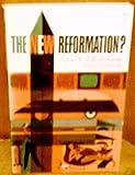 New Reformation, John A. Robinson, 0664246508