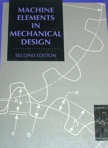 Machine Elements in Mechanical Design (Merrill's International Series in Engineering Technology)