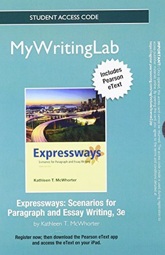 NEW MyWritingLab with Pearson eText -- Standalone Access Card -- for Expressways: Scenarios for Paragraph and Essay Writing (3rd Edition) by Kathleen T. McWhorter (2012-02-04)