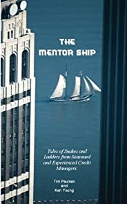 Mentor Ship: Tales of Snakes & Ladders from Seasoned and Experienced Credit Mana