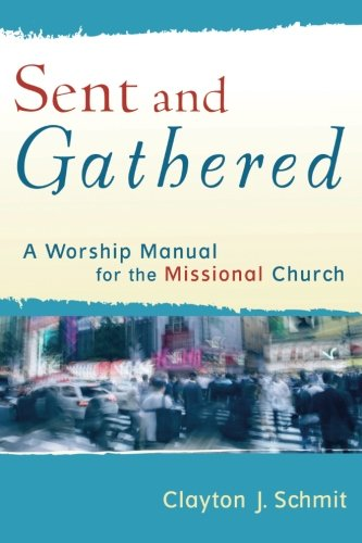 Gathered Blue (Sent and Gathered: A Worship Manual for the Missional Church (Engaging Worship))