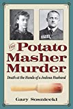 The Potato Masher Murder: Death at the Hands of a