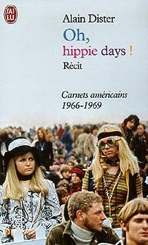 Oh, hippie days ! : Carnets américains (1966-1969) par Dister