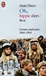 Oh, hippie days ! : Carnets américains (1966-1969) par Dister