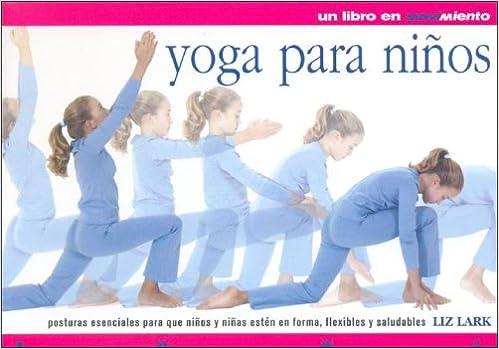 Yoga para niños (Spanish Edition): Liz Lark: 9789583013713 ...