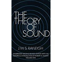 The Theory of Sound, Volume One (Dover Books on Physics, Band 1)