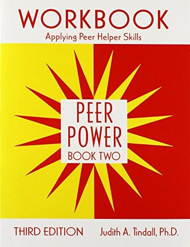 Peer Power, Book Two: Workbook: Applying Peer Helper Skills