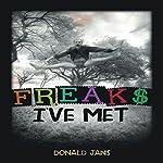 Freaks I've Met | Donald Jans