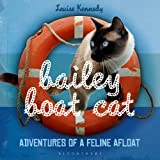 Bailey Boat Cat: Adventures of a Feline Afloat