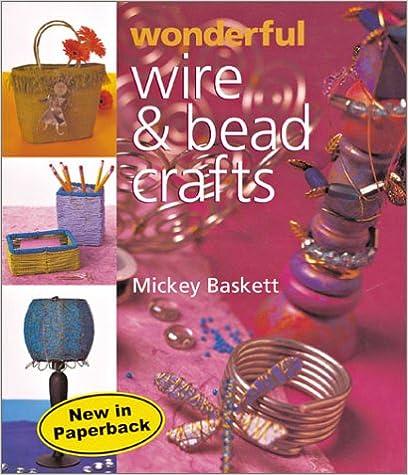 Wonderful Wire & Bead Crafts Mobi Download Book