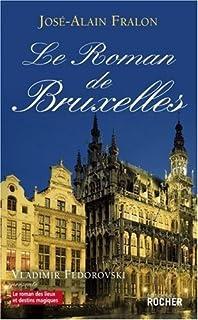 Le roman de Bruxelles, Fralon, José Alain