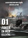 poker en mer de chine saga de nouvelles politiques la dissuasion nucl?aire en feuilleton t 1 french edition