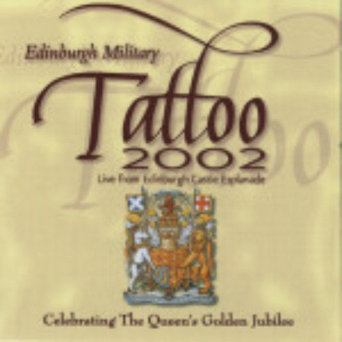 Edinburgh Military Tattoo 2002: Live from the Edinburgh Castle Esplanade