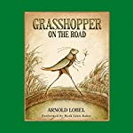 Grasshopper on the Road | Arnold Lobel