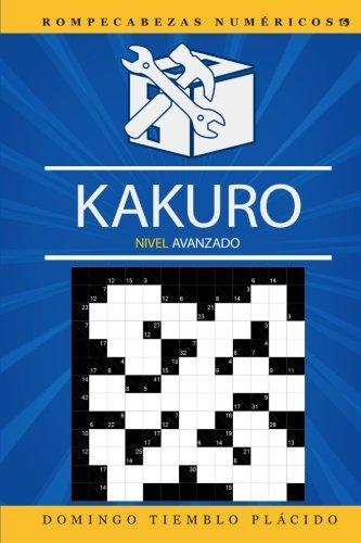 Kakuro Nivel Avanzado (Rompecabezas Numericos) (Volume 6) (Spanish Edition) [Domingo Tiemblo Placido] (Tapa Blanda)