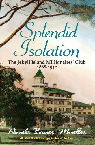 Amazon splendid isolation the jekyll island millionaires club splendid isolation the jekyll island millionaires club 1888 1942 by mueller fandeluxe Choice Image