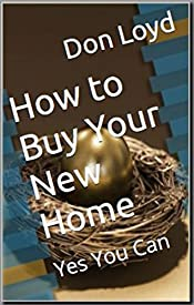 How to Buy Your New Home: Yes You Can