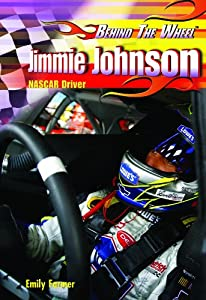 Jimmie Johnson: Nascar Driver (Behind the Wheel) Emily Farmer