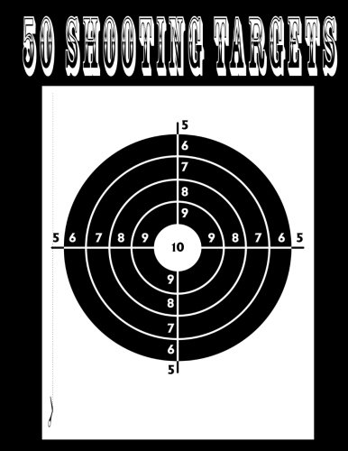 """Download 50 Shooting Targets 8.5"""" x 11"""" - Silhouette, Target or Bullseye: Great for all Firearms, Rifles, Pistols, AirSoft, BB, Archery & Pellet Guns pdf epub"""