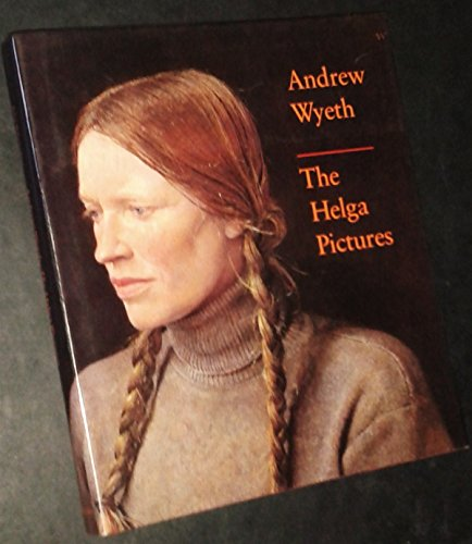 Andrew Wyeth: The Helga Pictures by John Wilmerding (1987-01-01) - Wyeth Helga Pictures