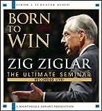 Born To Win: The Ultimate Seminar