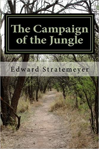 The Campaign of the Jungle: Under Lawton through Luzon (Old Glory