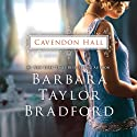 Cavendon Hall Audiobook by Barbara Taylor Bradford Narrated by Anna Bentinck