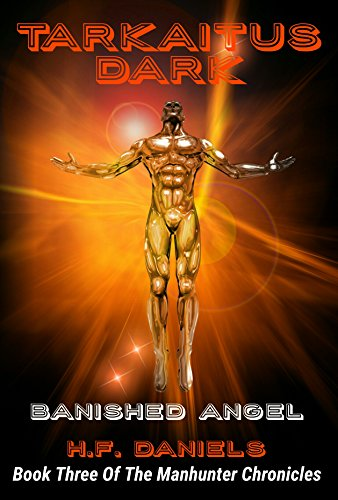 Tarkaitus Dark, Banished Angel: Book Three Of The Manhunter Chronicles