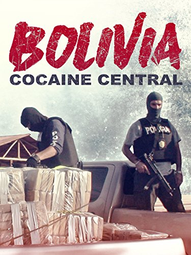 Bolivia: Cocaine Central