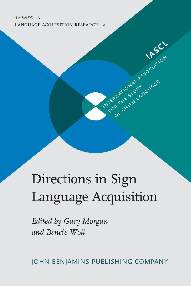 Read Online Directions in Sign Language Acquisition (Trends in Language Acquisition Research) PDF