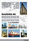 Geschichte der modernen Architektur des 20. Jahrhunderts (Kompaktwissen)