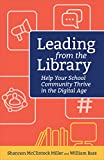 img - for Leading from the Library: Help Your School Community Thrive in the Digital Age (Digital Age Librarian's Series) book / textbook / text book