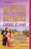 Gunslinger'S Bride (Montana Mavericks) by Cheryl St. John (2001-10-03)