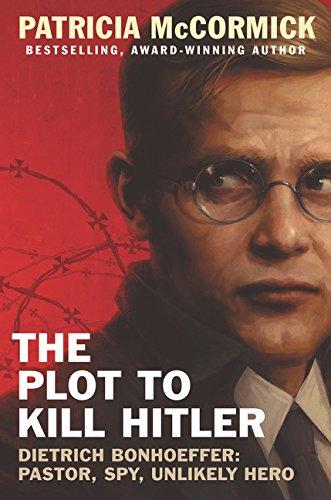 The Plot to Kill Hitler: Dietrich Bonhoeffer: Pastor, Spy, Unlikely Hero by Balzer Bray Harperteen (Image #2)