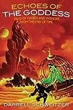 Echoes of the Goddess, Darrell Schweitzer, 1479400238