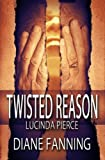 Twisted Reason (A Lucinda Pierce Mystery Book 4)