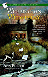Weeping on Wednesday (Lois Meade Mystery Book 3)