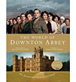 img - for BY Fellowes, Jessica ( Author ) [{ The World of Downton Abbey By Fellowes, Jessica ( Author ) Dec - 06- 2011 ( Hardcover ) } ] book / textbook / text book