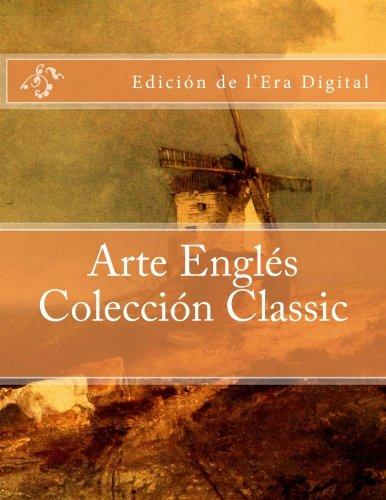Arte Engles - Coleccion Classic: Edicion de l'Era Digital (Spanish Edition) [Julien Coallier] (Tapa Blanda)